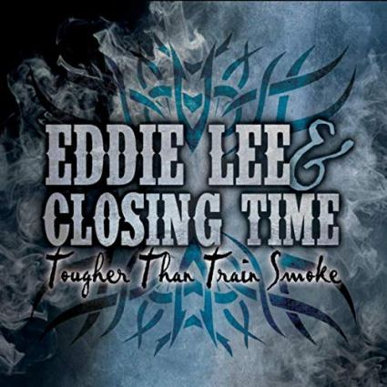 Album cover of Tougher than Train Smoke by Eddie Lee & Closing Time