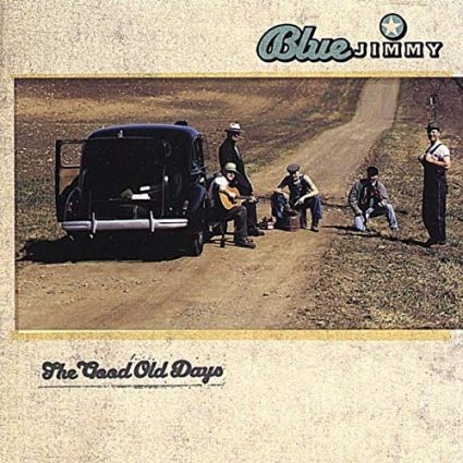 Album cover of The Good Old Days by Blue Jimmy